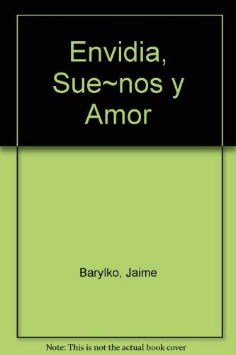 Envidia, Sue~nos y Amor (Spanish Edition): Jaime Barylko