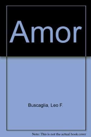 Amor: Buscaglia, Leo F.;