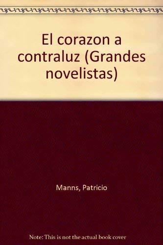 9789500416320: El corazón a contraluz (Grandes novelistas) (Spanish Edition)