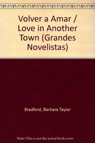 Volver a Amar (Grandes Novelistas): Barbara Taylor Bradford, Valeria Watson (Translator)