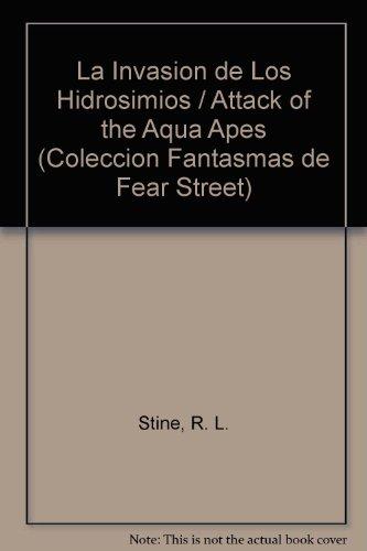 LA Invasion De Los Hidrosimios/Attack of the: R. L. Stine