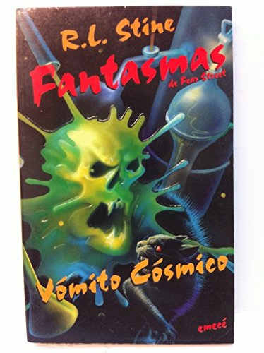 9789500416627: Vomito Cosmico (Coleccion Fantasmas de Fear Street) (Spanish Edition)