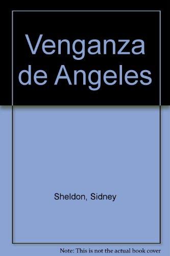 Venganza de Angeles (Spanish Edition): Sheldon, Sidney