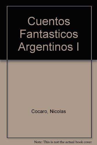 Cuentos Fantasticos Argentinos I (Spanish Edition): Cocaro, Nicolas