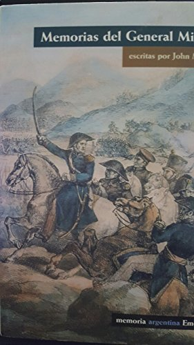 9789500417433: Memorias del General Miller (Spanish Edition)