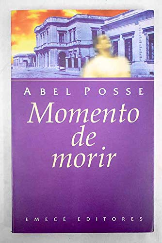 Momento de Morir: Abel Posse