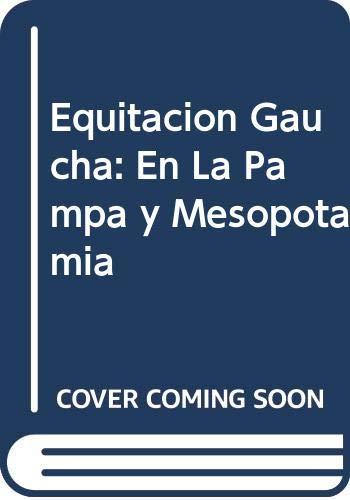 9789500417631: Equitacion Gaucha: En La Pampa y Mesopotamia (Spanish Edition)