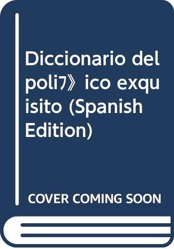 9789500419123: Diccionario del politico exquisito (Spanish Edition)