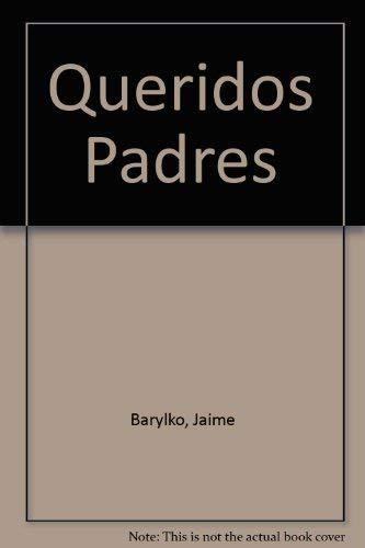Queridos Padres (Spanish Edition): Barylko, Jaime