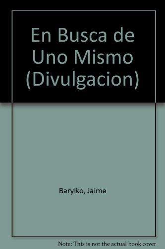 En Busca De Uno Mismo (Divulgacion) (Spanish: Barylko, Jaime
