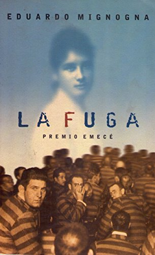 9789500420341: La Fuga (Escritores Argentinos) (Spanish Edition)