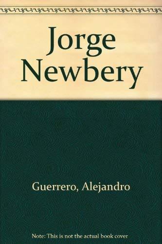 Jorge Newbery (Biografias y Memorias) (Spanish Edition): Guerrero, Alejandro