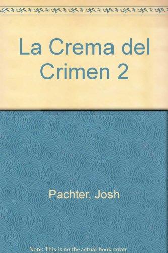 La Crema del Crimen 2 (Spanish Edition) (9789500420723) by Josh Pachter