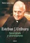 9789500421669: Esteban J. Uriburu - Sacerdote y Aventurero