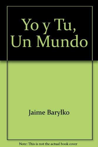 Yo y tu, un mundo: Para comunicarnos: Barylko, Jaime