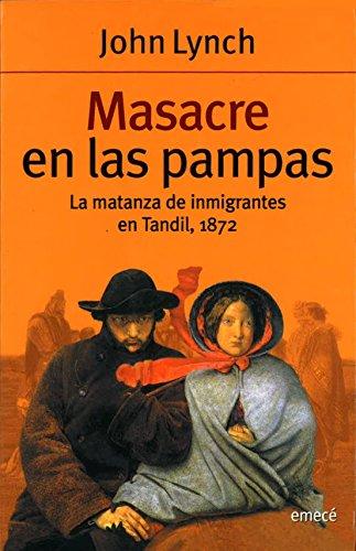 9789500422321: Masacre En Las Pampas - La Matanza de Tandil 1872 (Spanish Edition)