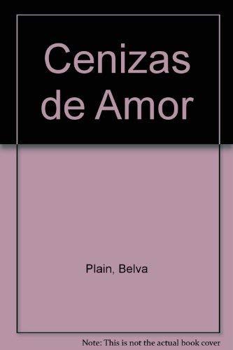Cenizas de Amor (Spanish Edition): Plain, Belva