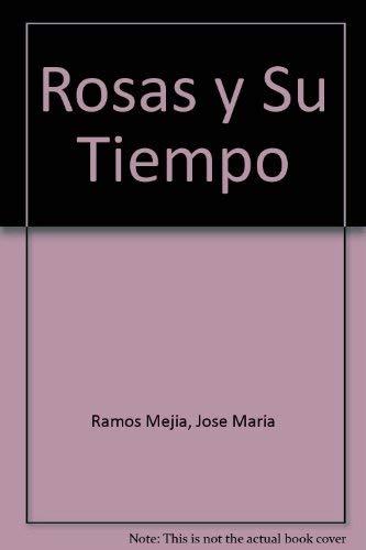 Rosas y Su Tiempo (Spanish Edition): Ramos Mejia, Jose