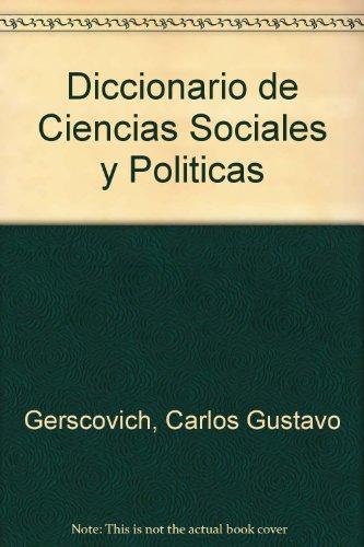 Diccionario de Ciencias Sociales y Politicas (Spanish: Gerscovich, Carlos Gustavo,