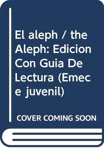 El aleph / the Aleph: Edicion Con: Jorge Luis Borges,