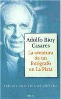 La aventura de un fotografo en La: Adolfo Bioy Casares