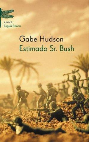 9789500424554: Estimado Sr. Bush (Spanish Edition)