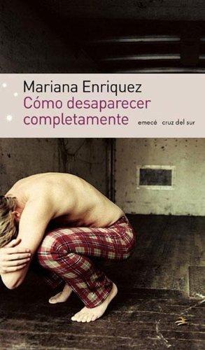 9789500425902: Como Desaparecer Completamente (Emece Cruz del Sur) (Spanish Edition)