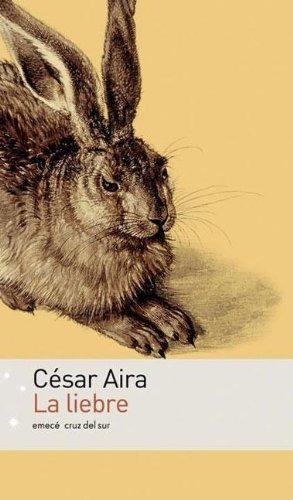 La Liebre (Spanish Edition): Aira, Cesar
