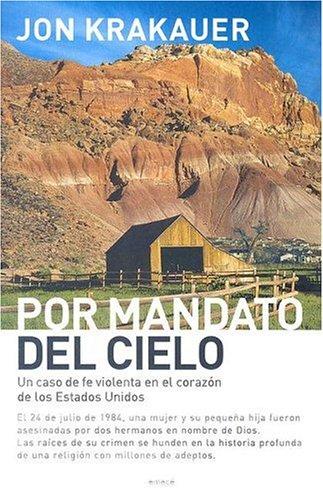 9789500426664: Por Mandato del Cielo: Un Caso de Fe Violenta en el Corazon de los Estados Unidos (Hechos Reales) (Spanish Edition)