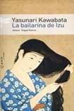 9789500427555: La bailarina de Izu/ The Izu Dancer (Spanish Edition)