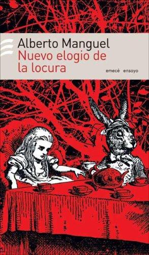 Nuevo Elogio De La Locura (Spanish Edition): ALBERTO MANGUEL