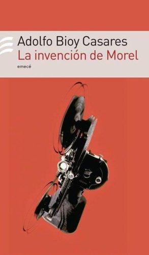 La invencion de Morel/ The Invention of: Adolfo Bioy Casares