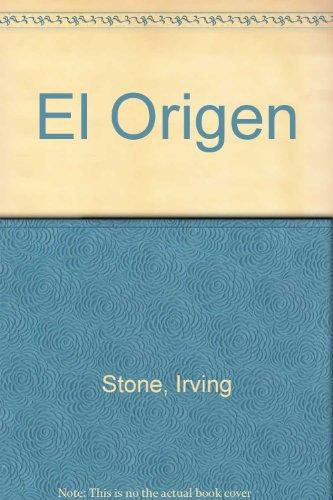 El Origen (Spanish Edition) (9789500428255) by Irving Stone