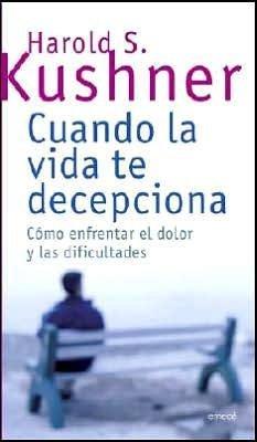9789500428309: Cuando la vida te decepciona/ When Life Lets you Down: Como Enfrentar El Dolor Y Las Dificultades (Spanish Edition)