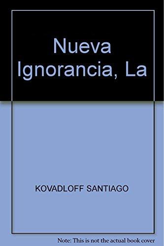 9789500429221: Nueva Ignorancia, La