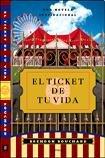 9789500429368: TICKET DE TU VIDA,EL