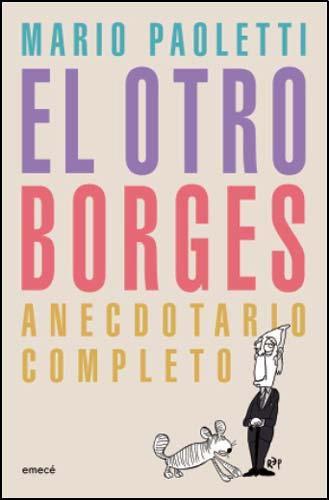 9789500432979: OTRO BORGES, EL (Spanish Edition)