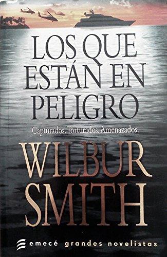 Los que están en peligro: WILBUR SMITH
