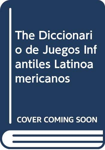DICCIONARIO DE JUEGOS INFANTILES LATINOAMERICANOS: COLUCCIO, F., COLUCCIO, M.I.