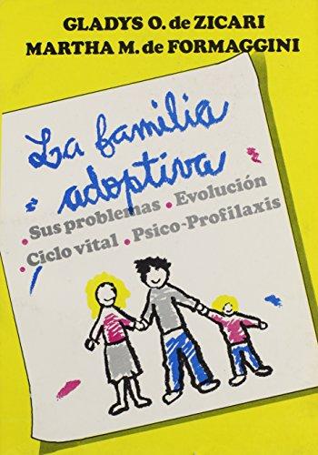 La Familia Adoptiva: Martha M. de Formaggini/ Gladys O. Zicari