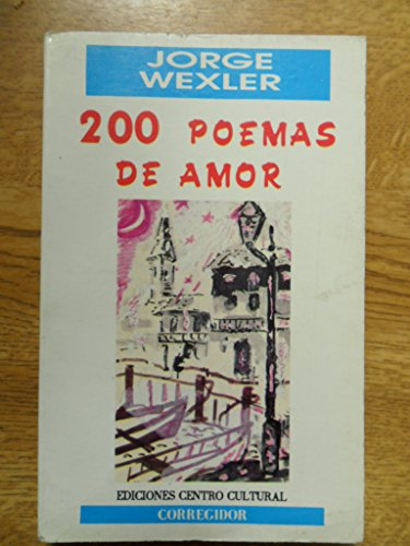 200 poemas de amor (Spanish Edition): Jorge Wexler