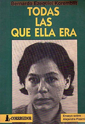 9789500506380: Todas las que ella era: Ensayo sobre Alejandra Pizarnik (Spanish Edition)