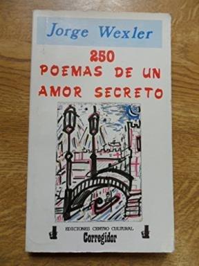 250 poemas de un amor secreto (Spanish: Jorge Wexler