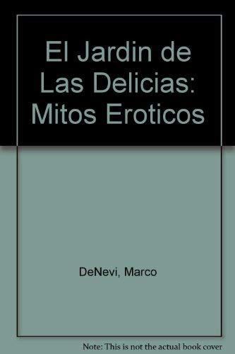 9789500506731: El Jardin de Las Delicias: Mitos Eroticos
