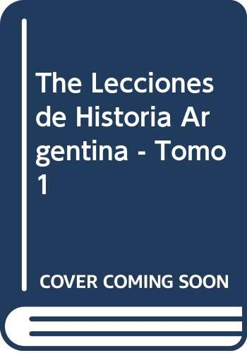 9789500506885: The Lecciones de Historia Argentina - Tomo 1