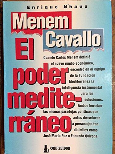 Menem - Cavallo: El Poder Mediterraneo: Nb4haux, Enrique und Enrique M. N'Haux: