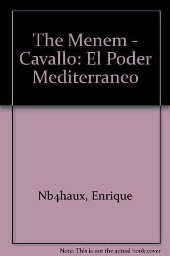 The Menem - Cavallo: El Poder Mediterraneo: Enrique Nb4haux, Enrique