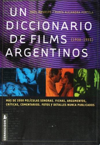 Un Diccionario De Films Argentinos 1A. Ed: Manrupe, R.; Portela,