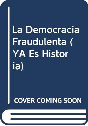 La Democracia Fraudulenta 1A.Ed: Puiggros, Rodolfo; Corregidor
