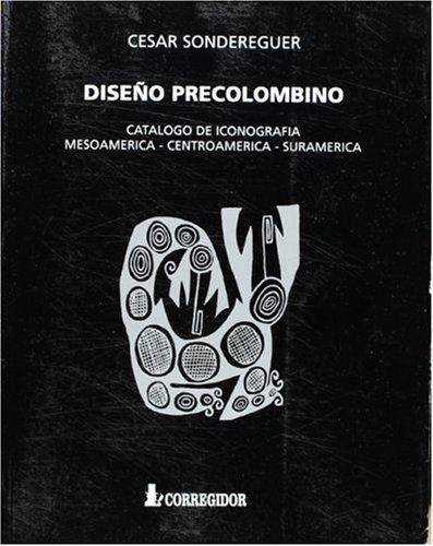 9789500510967: Diseno Precolombino. Catalogo De Iconografia (Spanish Edition)